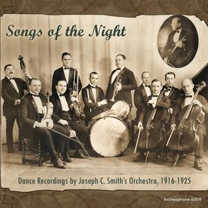 Songs Of The Night: Dance Recordings By Joseph C. Smith Orchestra 1915