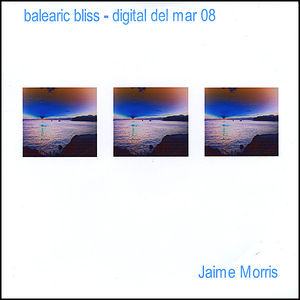 Balearic Bliss - Digital Del Mar 08