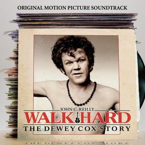 Walk Hard: The Dewey Cox Story (Original Soundtrack)