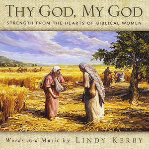 Thy God My God: Strength from the Hearts of Biblic