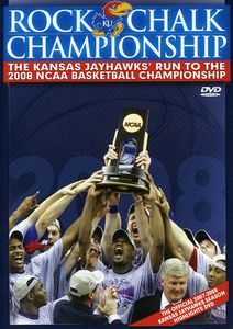 Rock Chalk Champ: Kansas Jayhawks Run 2008 NCAA