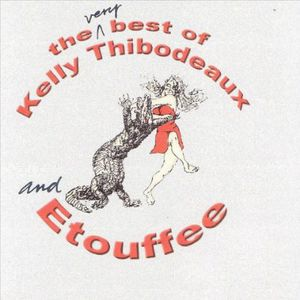 Very Best of Kelly Thibodeaux & Etouffee