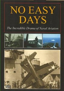 No Easy Days - Incredible Drama of Naval Aviation