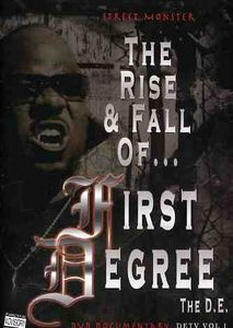 Street Monster: Rise & Fall of First Degree the de