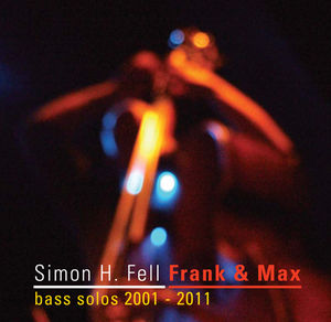 Frank & Max: Bass Solos 2001-2011