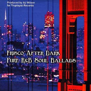 Frisco After Dark: Pure R&B Soul Ballads /  Various