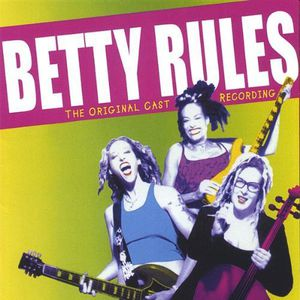 Betty : Betty Rules-Original Cast Recording