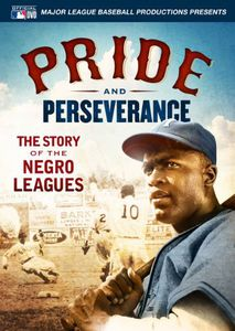 Pride & Perseverance: Story of the Negro Leagues