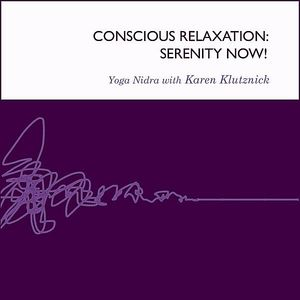 Conscious Relaxation: Serenity Now
