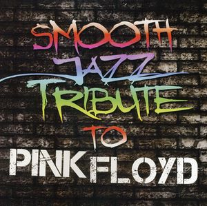 Smooth Jazz Tribute to Pink Floyd /  Various