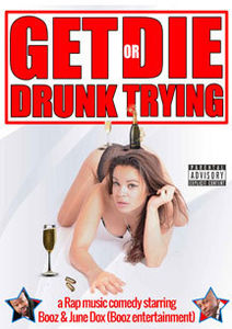 Get Drunk or Die Trying