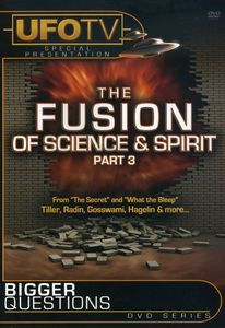 Bigger Questions: Fusion of Science & Spirit