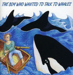 Boy Who Wanted to Talk to Whales