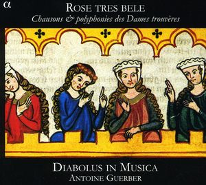 Songs & Polyphony of the Trouveres Women