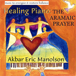 Healing Piano: The Aramaic Prayer-Music to Energiz