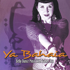 Ya Bahaia: Belly Dance Music with Samer Issa