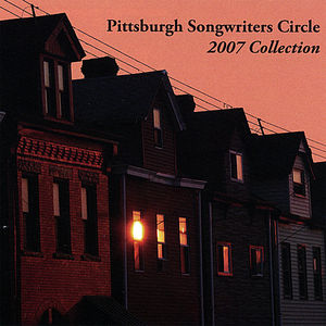 Pittsburgh Songwriters Circle 2007 Collection