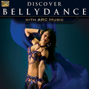 Discover Bellydance with Arc Music