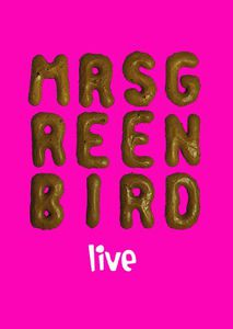 Mrs. Greenbird-Live