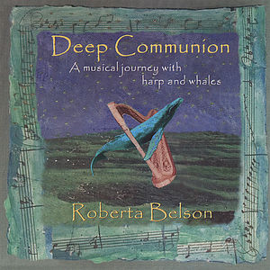 Deep Communion a Musical Journey with Harp & Whale
