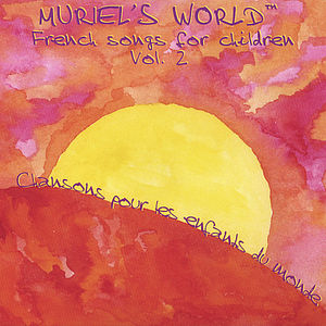 Muriel's World: French Songs for Children 2