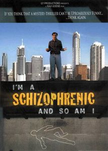 I'm a Schizophrenic & So Am I