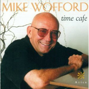 Wofford, Mike : Time Cafe