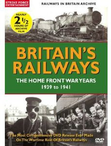 Britain's Railways: Home Front War Years 1939-41 [Import]