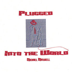 Plugged Into the World