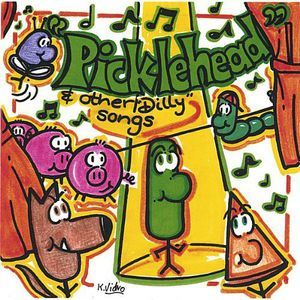 Picklehead & Other Dilly Songs
