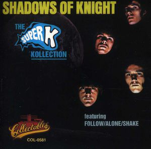 Shadows of the Knight : Super K Kollection
