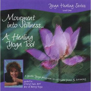 Movement Into Stillness a Healing Yoga Tool