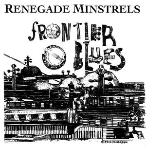 Renegade Minstrels : Frontier Blues