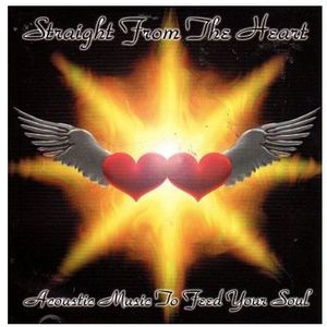 Straight from the Heart Acoustic Music to Feed You