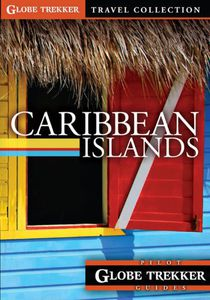 Globe Trekker: Caribbean Islands