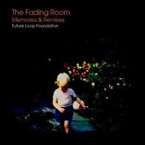 Fading Room: Memories & Remixes