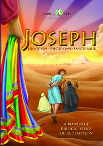 Joseph: Beloved Son Rejected Slave Exalted Ruler