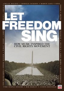 Let Freedom Sing: How Music Inspired Civil Rights