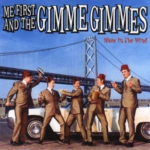 Me First & the Gimme Gimmes : Blow in the Wind