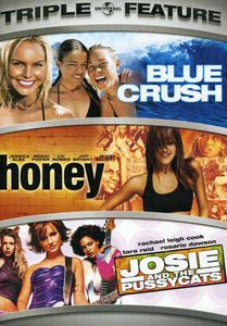 Blue Crush & Honey & Josie & the Pussycats