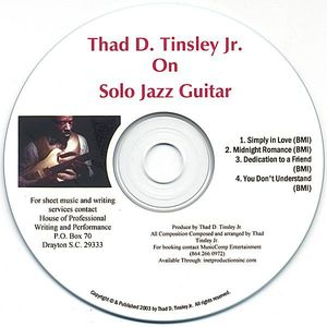 Thad D.Tinsley JR. On Solo Jazz Guitar