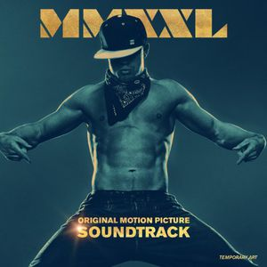 Magic Mike XXL (Original Soundtrack)