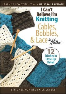 I Cant Believe Im Knitting Cables Bobbins & Lace