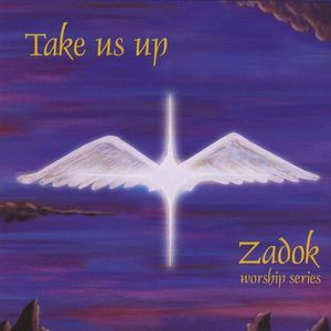 Zadok Worship Series 4: Take Us Up
