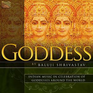 Goddess: Indian Music in Celebration of Goddesses