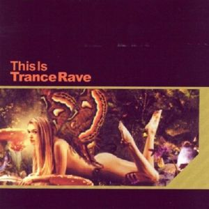 This Is Trance Rave /  Various