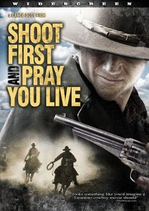 Shoot First & Pray You Live