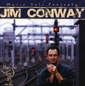 Music Deli Presents Jim Conway [Import]