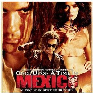 Once Upon a Time in Mexico (Original Soundtrack)