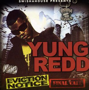 Yung Redd : Eviction Notice- Final Call [Explicit Content]